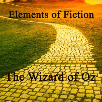 Wizard of Oz Elements of Fiction