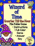 Wizard of Time Quarter Till the Hour File Folder Game