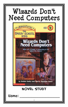 Wizards Don't Need Computers (The Bailey School Kids) Novel Study  (25 pages)