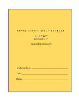 Wolf Brother, A Novel Study: 2nd UNIT TEST / Chapters 6-10 / Multiple Choice
