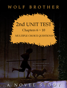 Wolf Brother, A Novel Study: 2nd UNIT TEST / Chapters 6-10
