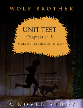 Wolf Brother, A Novel Study: 1st UNIT TEST / Chapters 1-5 / Multiple Choice