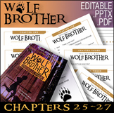 Wolf Brother / Chapters 25 - 27 / Editable Bundle / Answer Keys / 17 Pages