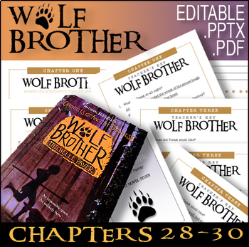 Wolf Brother / Chapters 28 - 30 / Editable Bundle / Answer Keys / 25 Pages