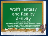 Wolf!  Fantasy and Reality
