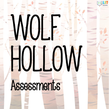 Wolf Hollow by Lauren Wolf: Quizzes, Test, Essays-Comprehensive Assessment Pack!