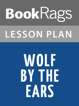 Wolf by the Ears Lesson Plans