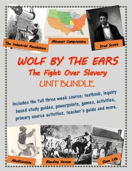 Wolf by the Ears - the Fight Over Slavery unit bundle, including text