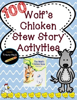 Wolf's Chicken Stew 100th Day Story Common Core Printables and Activities