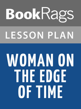 Woman on the Edge of Time Lesson Plans