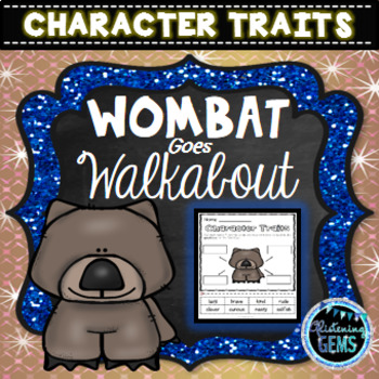 Wombat Goes Walkabout Character Trait Activities