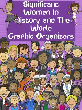 Women In History and Our World Graphic Organizers 42 Diffe