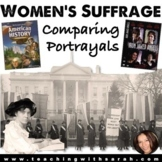 Women's Suffrage: Comparing Portrayals