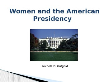 Women and the American Presidency