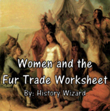 Women and the Fur Trade Worksheet