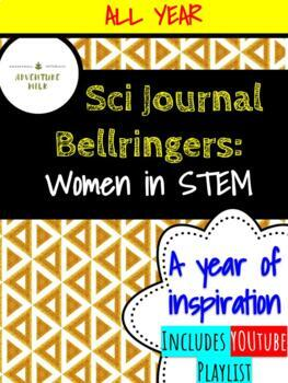 Bell Ringer Journal/Science Warm-up: Women in STEM, ALL YEAR