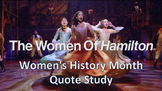 Women of Hamilton the Musical Women's History Month Quote Study