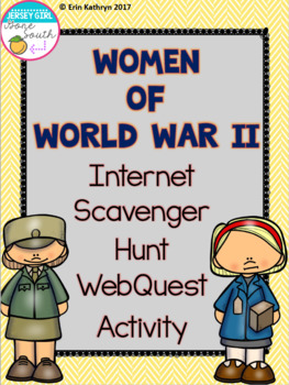 Women of World War II Internet Scavenger Hunt WebQuest Activity