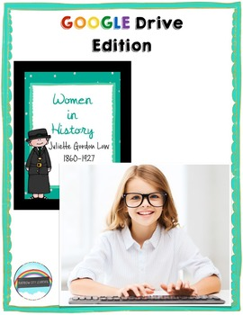 Women's History Month Close Read and Writing: Juliette Gordon Low GOOGLE DRIVE