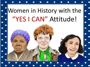 """Women In History ~ with the """"Yes I Can"""" Attitude!"""