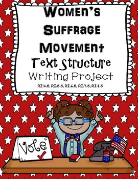 Women's Suffrage Movement Informational Text Structure Writing Project