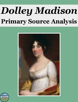 Women's History Month: Dolley Madison Primary Source Analysis