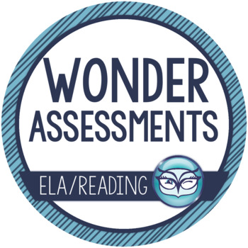 Wonder Assessments - Middle and End of the Book Tests