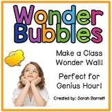 Wonder Bubbles for Wonder Wall and Genius Hour