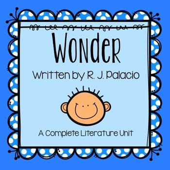 Wonder By R.J. Palacio Literature Unit (A Novel Study)