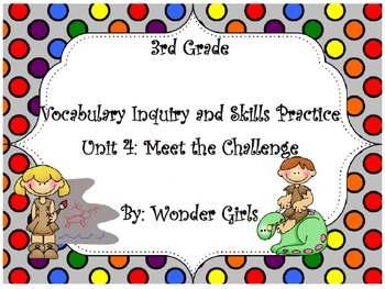 WonderGirls 3rd Grade: Unit 4 Vocabulary Inquiry and Skills Practice