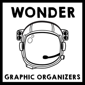Wonder - Graphic Organizer Pack