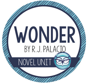 Wonder by R.J. Palacio Unit Plans for grades 5-8
