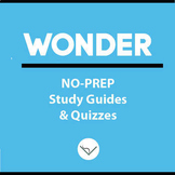 Wonder - SL No-Prep Study Guides and Quizzes for your Novel Study