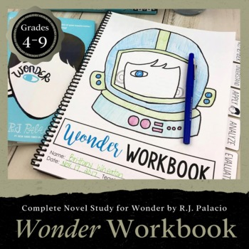 Wonder WORKBOOK: A Complete Unit Study for Wonder by R.J. Palacio