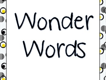 Wonder Words!! (Vocabulary words)