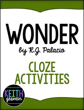 Wonder by R.J. Palacio:  22 Cloze Reading Activities