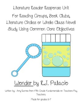 Wonder by R.J. Palacio COMPLETE Literature Response Unit with CC Objectives