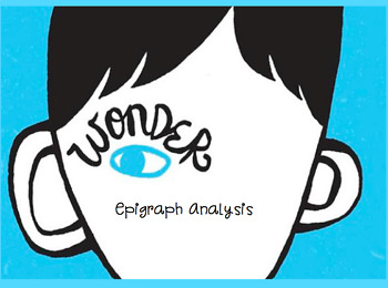 Wonder, by RJ Palacio - Epigraph Analysis