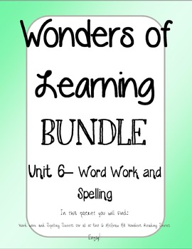 Wonder of Learning - Unit 6 BUNDLE Word Work and Spelling