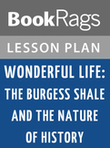 Wonderful Life: The Burgess Shale and the Nature of History Lesson Plans