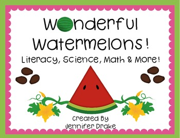 Wonderful Watermelons! ~Literacy, Science, Math & More!~  Supports CC Standards!