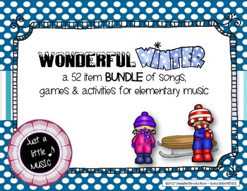 Wonderful Winter BUNDLE ~ 52 songs, activities & games for rhythm and melody