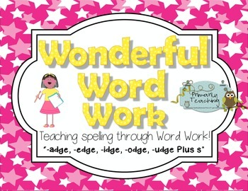 Wonderful Word Work: adge, edge, idge, odge, udge Plus s Edition