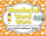 Wonderful Word Work: y To i Plus es Edition
