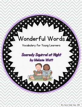 Wonderful Words Vocabulary Instruction: Scaredy Squirrel at Night