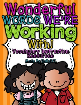 Wonderful Words We're Working With! {Vocabulary Instruction Resources}