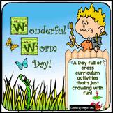 Wonderful Worm Day!