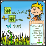 Wonderful Worm Day!
