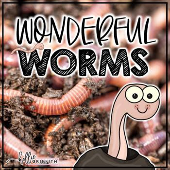Wonderful Worms: Science, Reading, & Writing Extravaganza