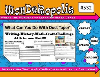 Wonderopolis What Can You Do With Duck Tape? Writing-History-Math- Craft Unit